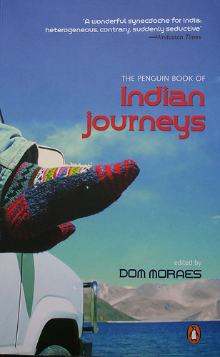 The Penguin Book of Indian Journeys, Edited by Dom Moraes